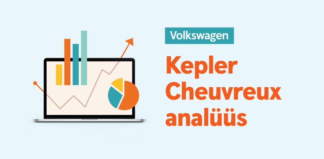 Kepler Cheuvreux: Volkswagen on meie eelistatud valik